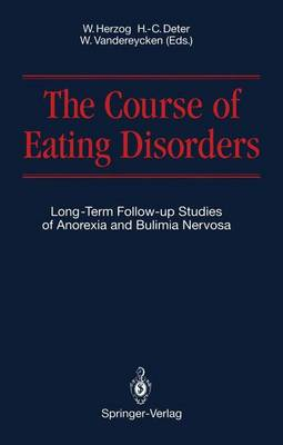 The Course of Eating Disorders: Long-Term Follow-Up Studies of Anorexia and Bulimia Nervosa (Hardback)