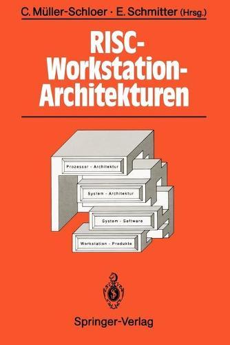 Risc-Workstation-Architekturen: Prozessoren, Systeme Und Produkte (Paperback)