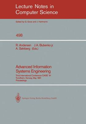 Advanced Information Systems Engineering: Third International Conference CAiSE '91, Trondheim, Norway, May 13-15, 1991 - Lecture Notes in Computer Science 498 (Paperback)