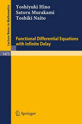 Functional Differential Equations with Infinite Delay - Lecture Notes in Mathematics 1473 (Paperback)