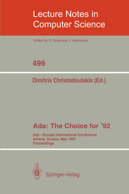 Ada: The Choice for '92: Ada-Europe International Conference Athens, Greece, May 13-17, 1991 - Lecture Notes in Computer Science 499 (Paperback)