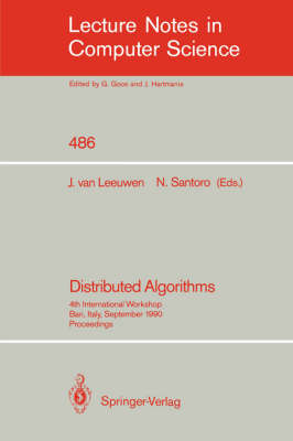 Distributed Algorithms: 4th International Workshop, Bari, Italy, September 24-26, 1990. Proceedings. - Lecture Notes in Computer Science 486 (Paperback)