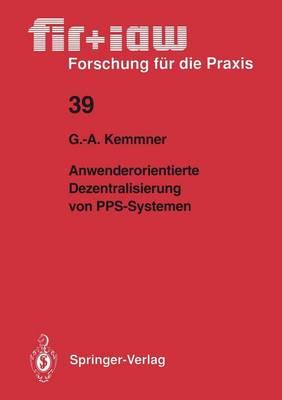 Anwenderorientierte Dezentralisierung von PPS-Systemen - Fir+Law Forschung fur die Praxis 39 (Paperback)