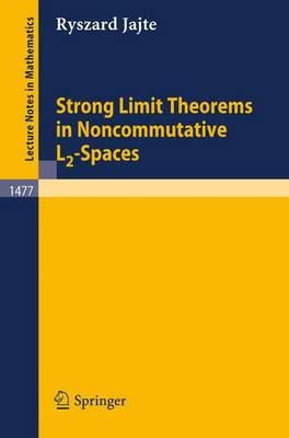 Strong Limit Theorems in Noncommutative L2-Spaces - Lecture Notes in Mathematics 1477 (Paperback)