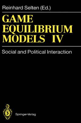 Game Equilibrium Models IV: Social and Political Interaction (Hardback)
