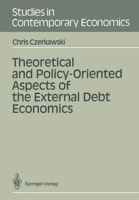 Theoretical and Policy-Oriented Aspects of the External Debt Economics - Studies in Contemporary Economics (Paperback)