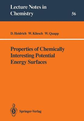 Properties of Chemically Interesting Potential Energy Surfaces - Lecture Notes in Chemistry 56 (Paperback)