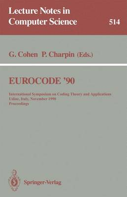 EUROCODE '90: International Symposium on Coding Theory and Applications, Udine, Italy, November 5-9, 1990. Proceedings - Lecture Notes in Computer Science 514 (Paperback)