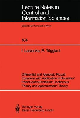 Differential and Algebraic Riccati Equations with Application to Boundary/Point Control Problems: Continuous Theory and Approximation Theory - Lecture Notes in Control and Information Sciences 164 (Paperback)