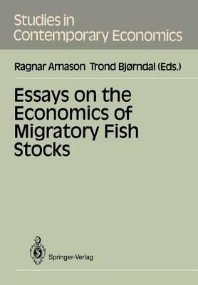 Essays on the Economics of Migratory Fish Stocks - Studies in Contemporary Economics (Paperback)