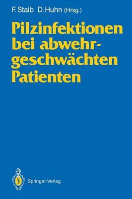 Pilzinfektionen Bei Abwehrgeschwachten Patienten (Paperback)