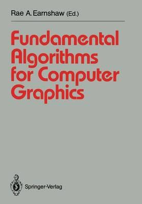 Fundamental Algorithms for Computer Graphics: NATO Advanced Study Institute directed by J.E. Bresenham, R.A. Earnshaw, M.L.V. Pitteway - Springer Study Edition (Paperback)