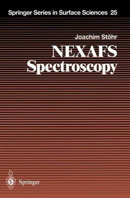 NEXAFS Spectroscopy - Springer Series in Surface Sciences 25 (Hardback)