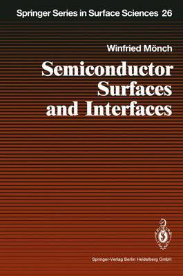 Semiconductor Surfaces and Interfaces - Springer Series in Surface Sciences v. 26 (Hardback)