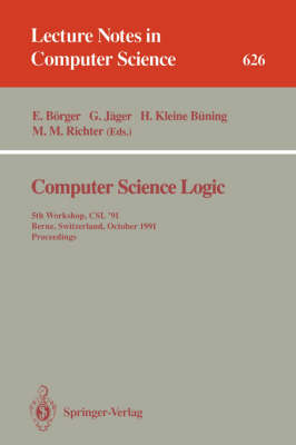 Computer Science Logic: 4th Workshop, CSL '90, Heidelberg, Germany, October 1-5, 1990. Proceedings - Lecture Notes in Computer Science 533 (Paperback)
