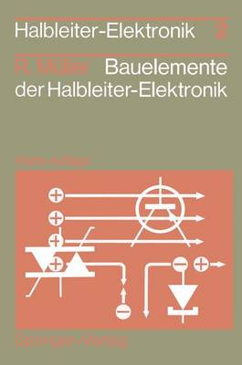 Bauelemente Der Halbleiter-Elektronik - Halbleiter-Elektronik 2 (Paperback)