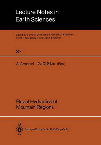 Fluvial Hydraulics of Mountain Regions - Lecture Notes in Earth Sciences 37 (Paperback)
