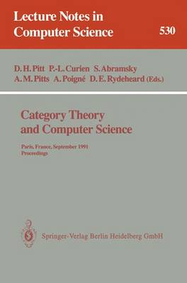 Category Theory and Computer Science: Paris, France, September 3-6, 1991. Proceedings - Lecture Notes in Computer Science 530 (Paperback)