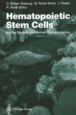 Hematopoietic Stem Cells: Animal Models and Human Transplantation - Current Topics in Microbiology and Immunology v.177 (Hardback)