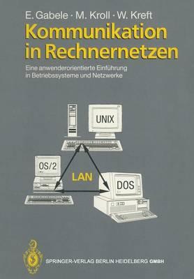 Kommunikation in Rechnernetzen: Eine Anwenderorientierte Einf hrung in Betriebssysteme Und Netzwerke (Hardback)