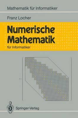Numerische Mathematik Fur Informatiker - Mathematik fur Informatiker (Paperback)