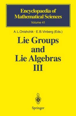Lie Groups and Lie Algebras III: Structure of Lie Groups and Lie Algebras - Encyclopaedia of Mathematical Sciences 41 (Hardback)