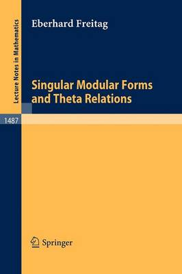 Singular Modular Forms and Theta Relations - Lecture Notes in Mathematics 1487 (Paperback)
