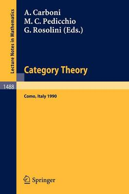 Category Theory: Proceedings of the International Conference held in Como, Italy, July 22-28, 1990 - Lecture Notes in Mathematics 1488 (Paperback)