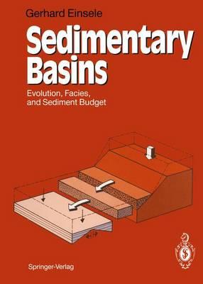 Sedimentary Basins: Evolution, Facies and Sediment Budget (Hardback)