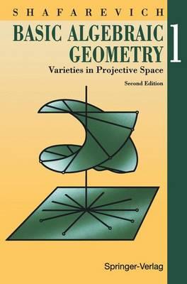 Basic Algebraic Geometry 1: v. 1: Varieties in Projective Space (Paperback)