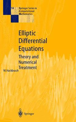 Elliptic Differential Equations: Theory and Numerical Treatment - Springer Series in Computational Mathematics 18 (Hardback)