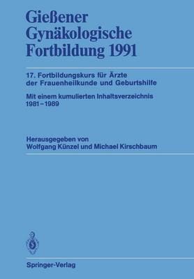 Gie ener Gyn kologische Fortbildung 1991: 17. Fortbildungskurs F r  rzte Der Frauenheilkunde Und Geburtshilfe (Paperback)
