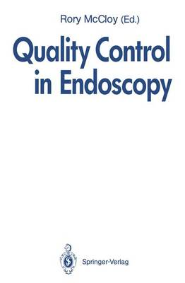 Quality Control in Endoscopy: Report of an International Forum Held in May 1991 (Hardback)