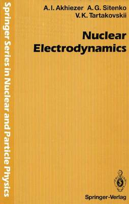 Nuclear Electrodynamics - Springer Series in Nuclear and Particle Physics (Hardback)