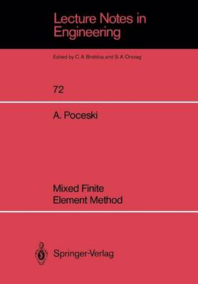 Mixed Finite Element Method - Lecture Notes in Engineering 72 (Paperback)