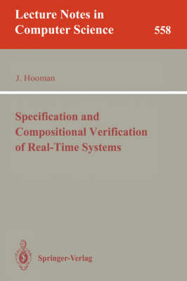 Specification and Compositional Verification of Real-Time Systems - Lecture Notes in Computer Science 558 (Paperback)