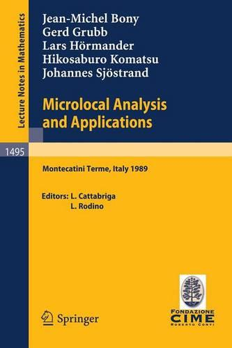 Micrological Analysis and Applications: Lectures Given at the 2nd Session of the Centro Internazionale Matematico Estivo (C.I.M.E.) Held at Montecatini Terme, Italy, July 3-11, 1989 - Lecture Notes in Mathematics / C.I.M.E. Foundation Subseries 1495 (Paperback)