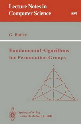 Fundamental Algorithms for Permutation Groups - Lecture Notes in Computer Science 559 (Paperback)