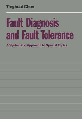 Fault Diagnosis and Fault Tolerance: A Systematic Approach to Special Topics (Paperback)