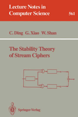 The Stability Theory of Stream Ciphers - Lecture Notes in Computer Science 561 (Paperback)