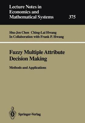Fuzzy Multiple Attribute Decision Making: Methods and Applications - Lecture Notes in Economics and Mathematical Systems 375 (Paperback)