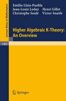 Higher Algebraic K-Theory: An Overview - Lecture Notes in Mathematics 1491 (Paperback)