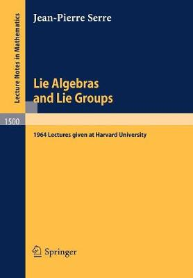 Lie Algebras and Lie Groups: 1964 Lectures given at Harvard University - Lecture Notes in Mathematics 1500 (Paperback)