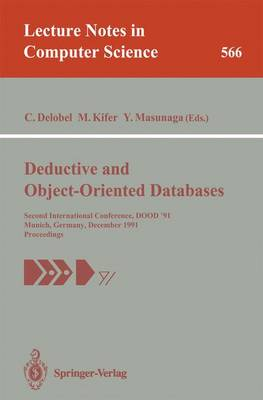 Deductive and Object-Oriented Databases: Second International Conference, DOOD'91, Munich, Germany, December 16-18, 1991. Proceedings - Lecture Notes in Computer Science 566 (Paperback)