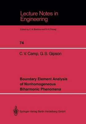 Boundary Element Analysis of Nonhomogeneous Biharmonic Phenomena - Lecture Notes in Engineering 74 (Paperback)