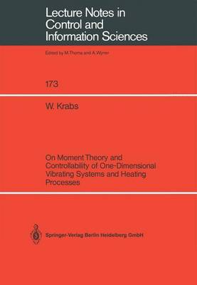 On Moment Theory and Controllability of One-Dimensional Vibrating Systems and Heating Processes - Lecture Notes in Control and Information Sciences 173 (Paperback)