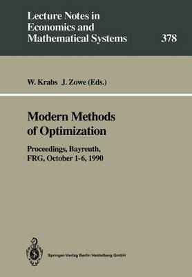 """Modern Methods of Optimization: Proceedings of the Summer School """"Modern Methods of Optimization"""", held at the Schloss Thurnau of the University of Bayreuth, Bayreuth, FRG, October 1-6, 1990 - Lecture Notes in Economics and Mathematical Systems 378 (Paperback)"""