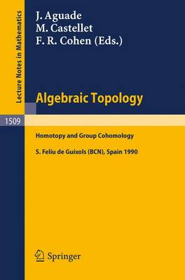 Algebraic Topology: Homotopy and Group Cohomology - Lecture Notes in Mathematics 1509 (Paperback)