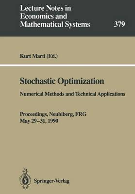 Stochastic Optimization: Numerical Methods and Technical Applications - Lecture Notes in Economics and Mathematical Systems 379 (Paperback)