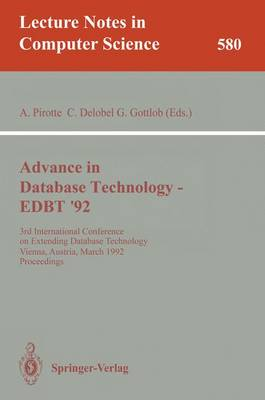 Advances in Database Technology - EDBT '92: 3rd International Conference on Extending Database Technology, Vienna, Austria, March 23-27, 1992. Proceedings - Lecture Notes in Computer Science 580 (Paperback)